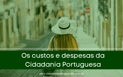Os custos e despesas da Cidadania Portuguesa