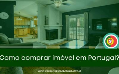 Como comprar um imóvel em Portugal? Saiba Agora!