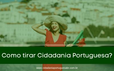 Como tirar Cidadania Portuguesa? Saiba agora!