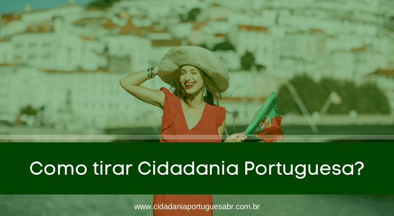 como tirar cidadania portuguesa