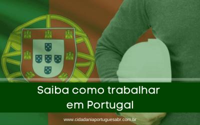 Saiba como trabalhar em Portugal! Veja as melhores maneiras!
