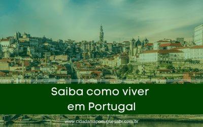 Saiba tudo que é preciso para viver em Portugal!